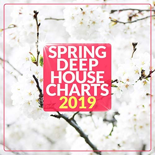 Spring Deep House Charts 2019